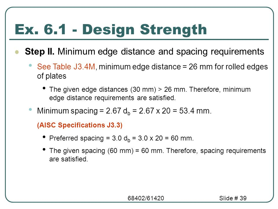 Ex. 6.1 - Design Strength Step II. Minimum edge distance and spacing requirements.