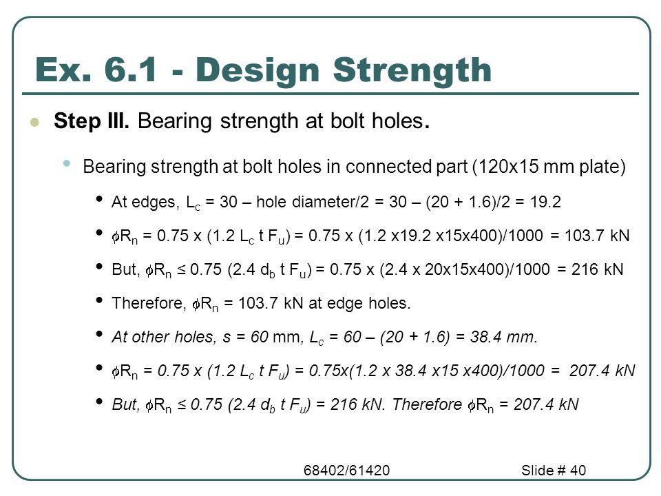 Ex. 6.1 - Design Strength Step III. Bearing strength at bolt holes.