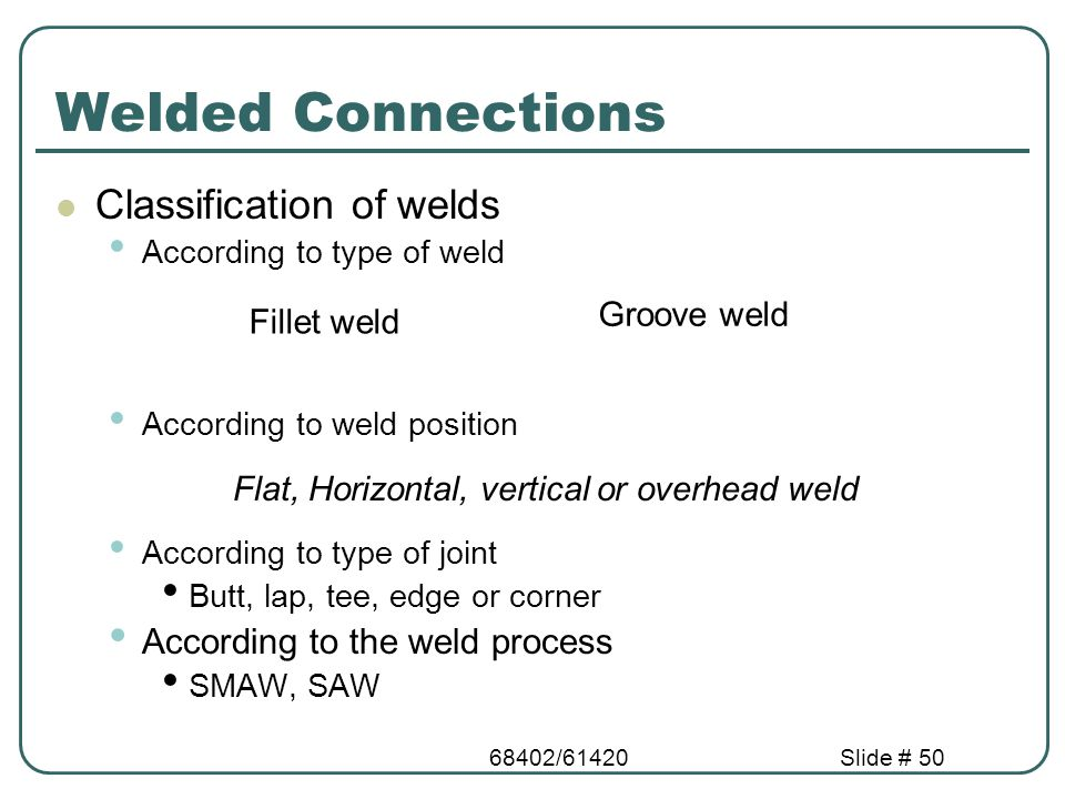 Welded Connections Classification of welds