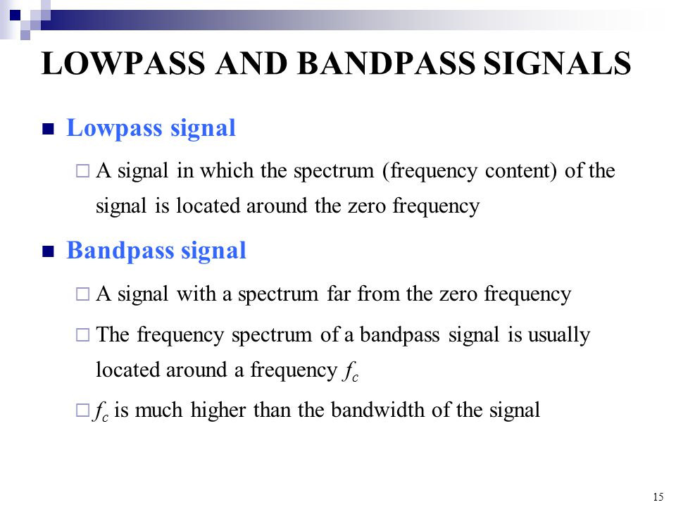 LOWPASS AND BANDPASS SIGNALS