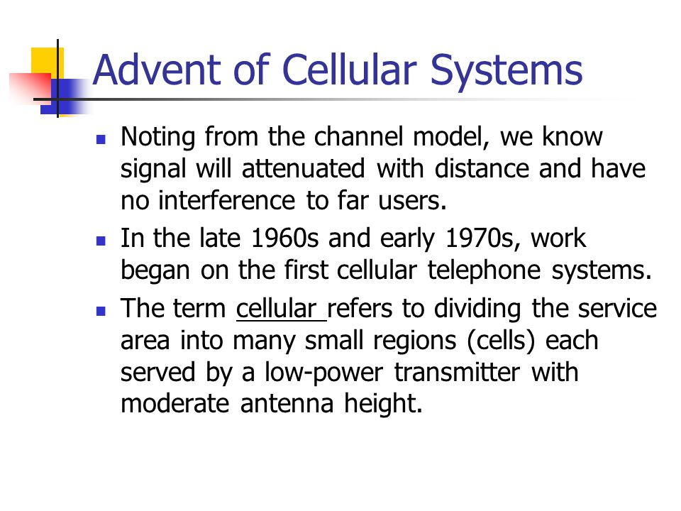 Advent of Cellular Systems