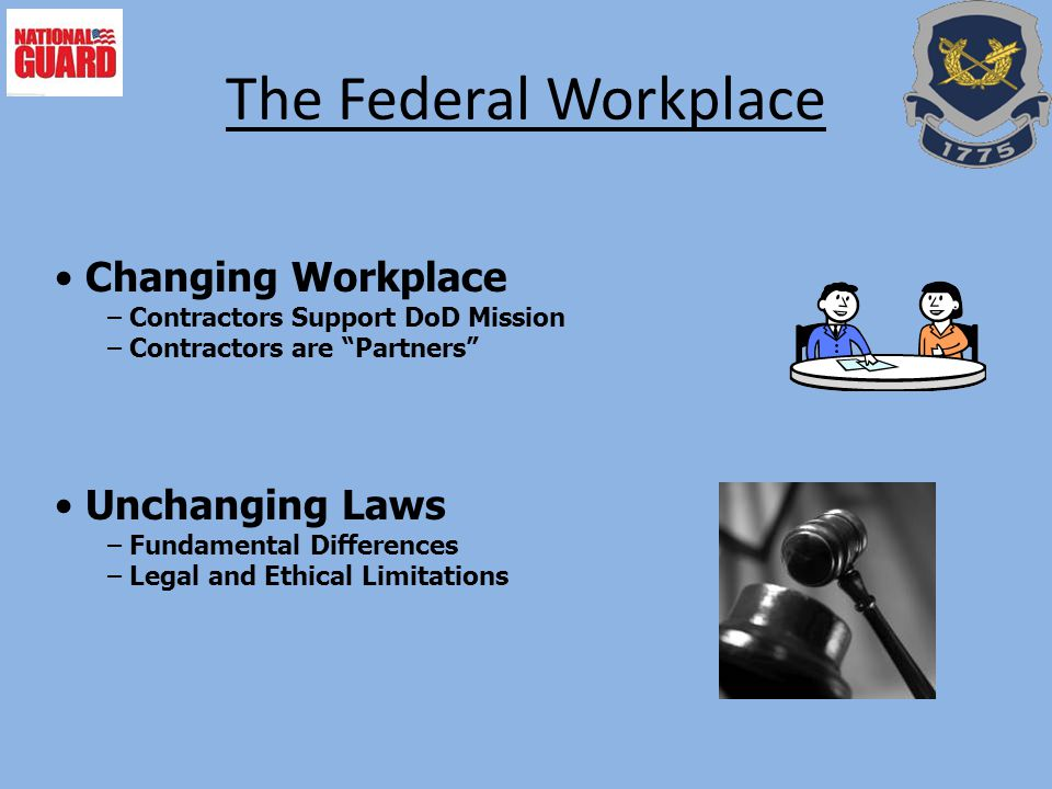The Federal Workplace Changing Workplace Unchanging Laws