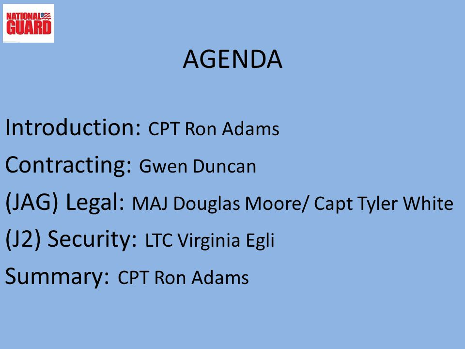 AGENDA Introduction: CPT Ron Adams Contracting: Gwen Duncan