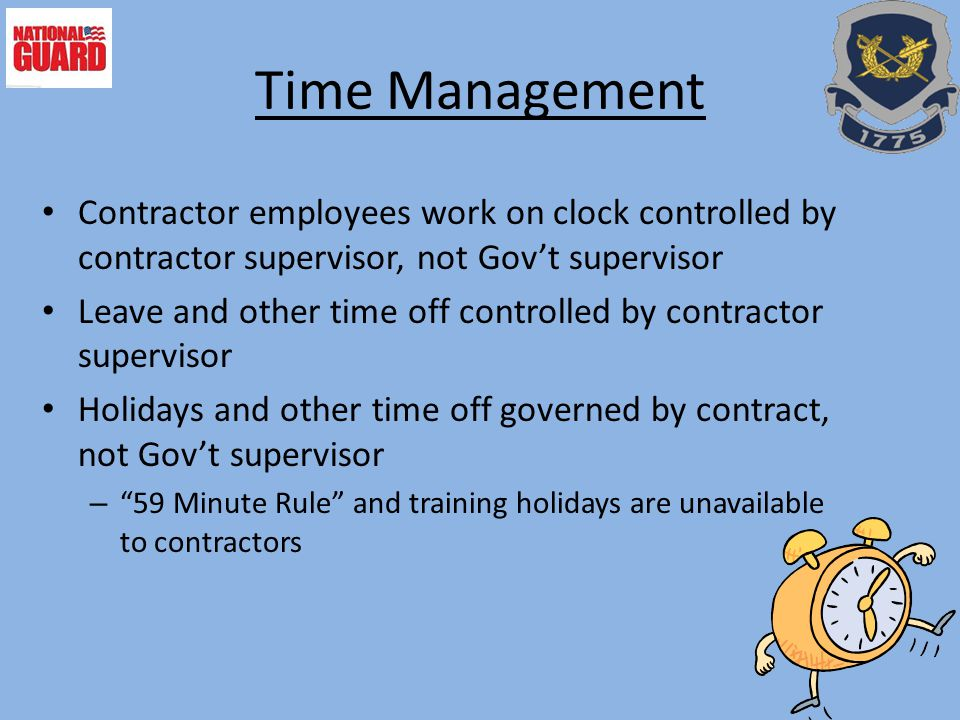 Time Management Contractor employees work on clock controlled by contractor supervisor, not Gov't supervisor.