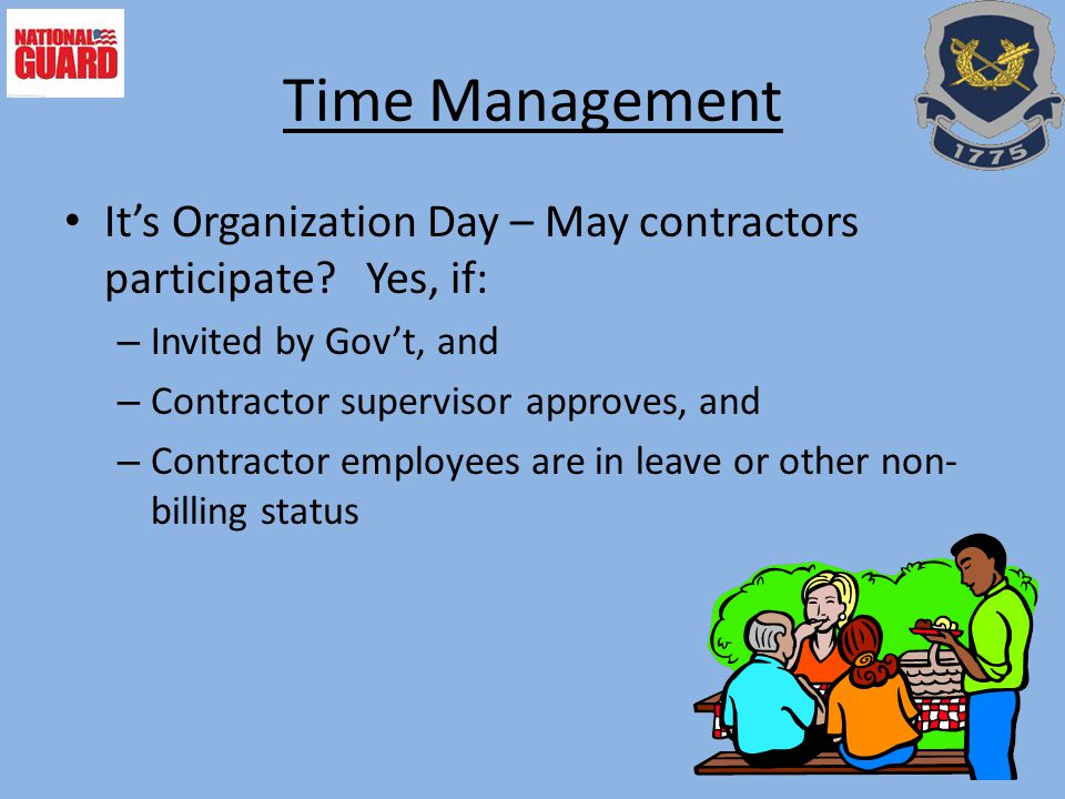 Time Management It's Organization Day – May contractors participate Yes, if: Invited by Gov't, and.