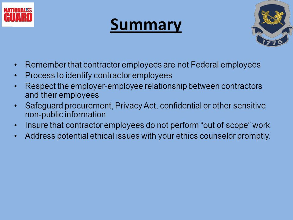 Summary Remember that contractor employees are not Federal employees