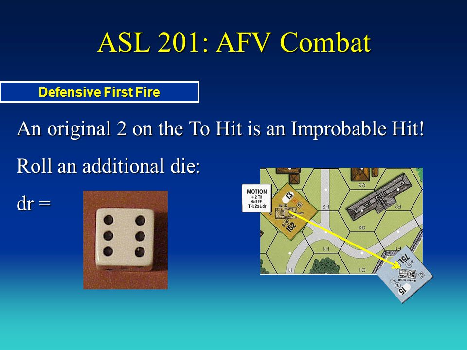 ASL 201: AFV Combat An original 2 on the To Hit is an Improbable Hit!