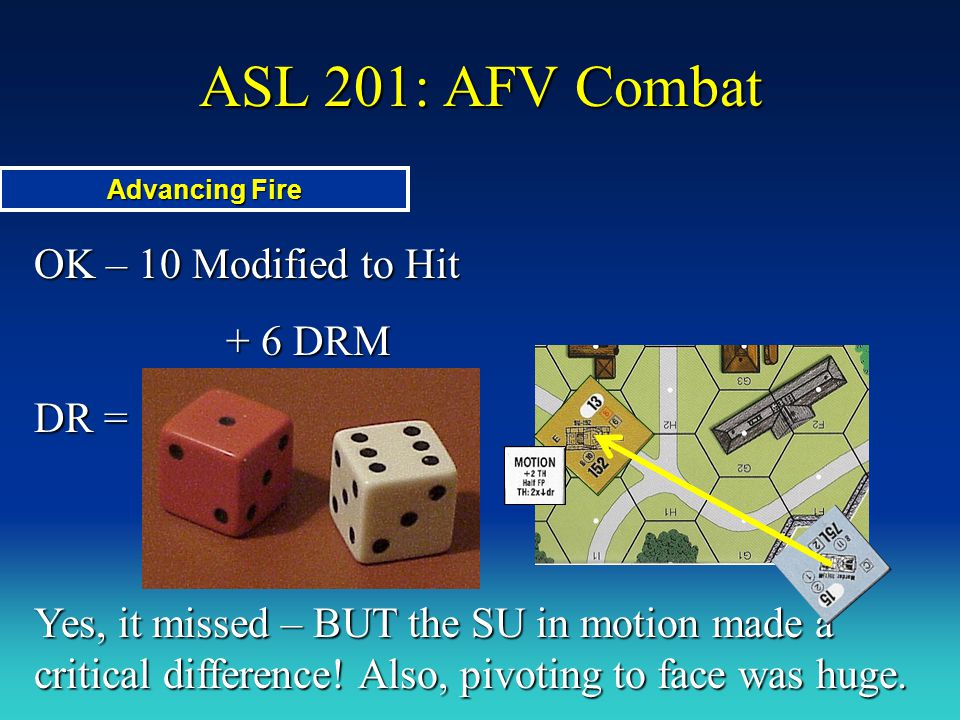 ASL 201: AFV Combat OK – 10 Modified to Hit + 6 DRM DR =