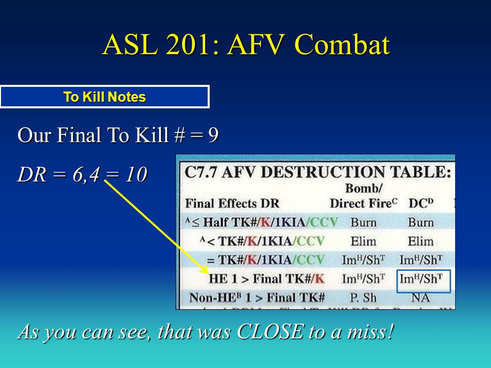ASL 201: AFV Combat Our Final To Kill # = 9 DR = 6,4 = 10