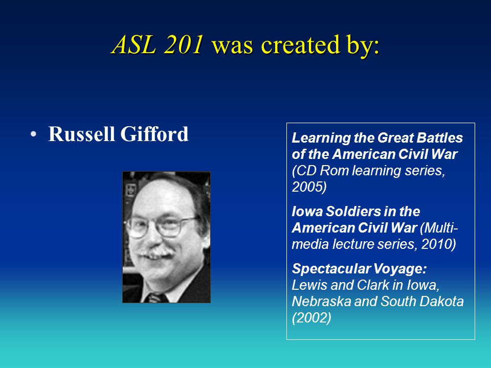 ASL 201 was created by: Russell Gifford