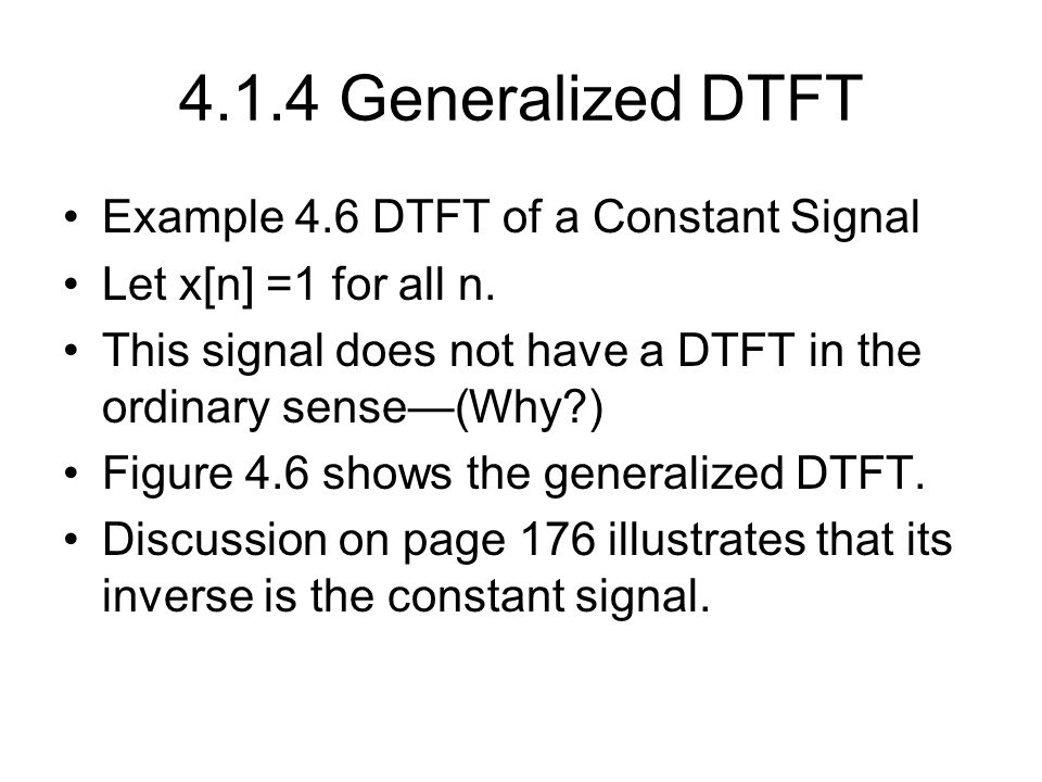 4.1.4 Generalized DTFT Example 4.6 DTFT of a Constant Signal