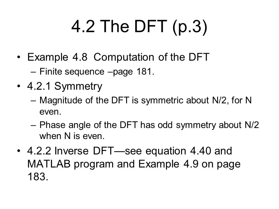 4.2 The DFT (p.3) Example 4.8 Computation of the DFT 4.2.1 Symmetry