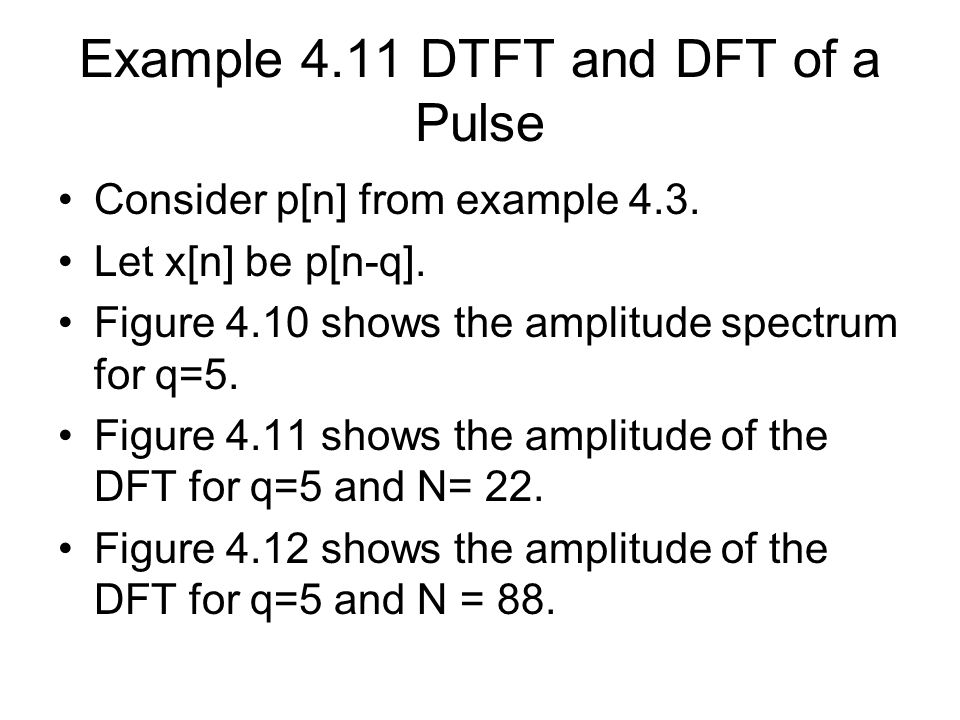 Example 4.11 DTFT and DFT of a Pulse