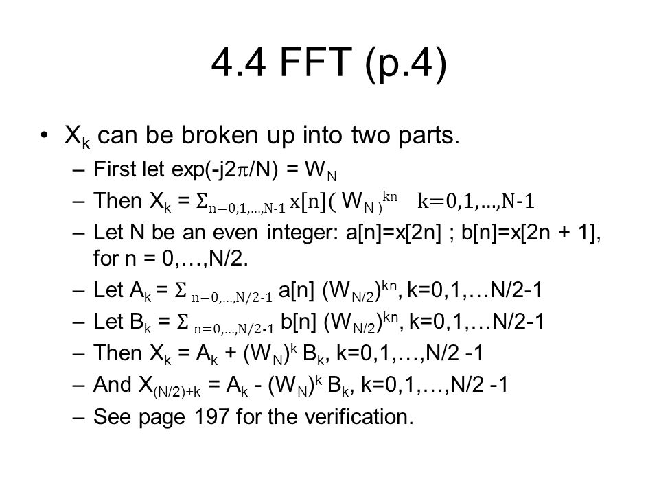 4.4 FFT (p.4) Xk can be broken up into two parts.