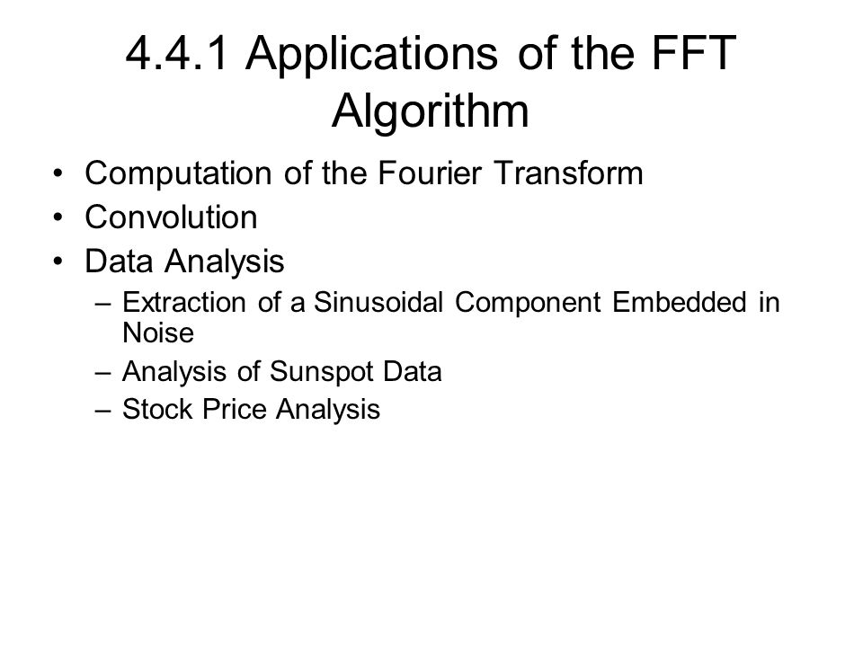 4.4.1 Applications of the FFT Algorithm