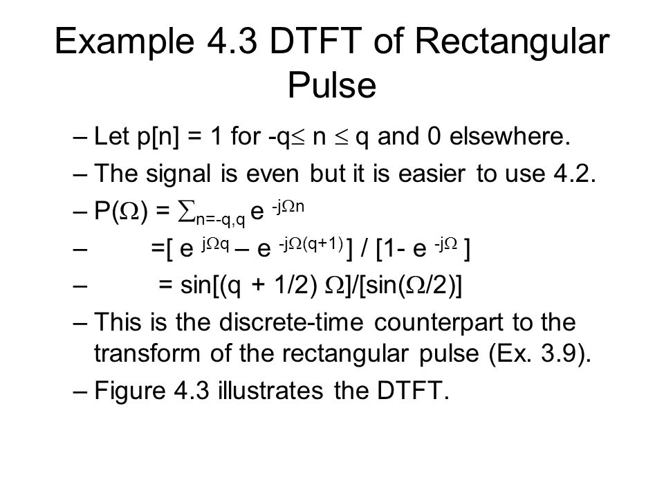 Example 4.3 DTFT of Rectangular Pulse