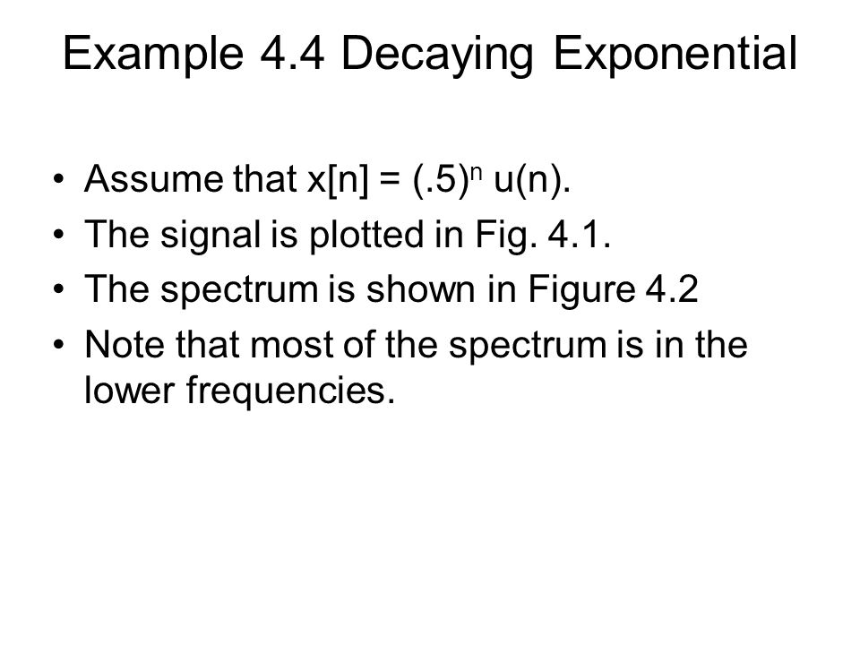 Example 4.4 Decaying Exponential