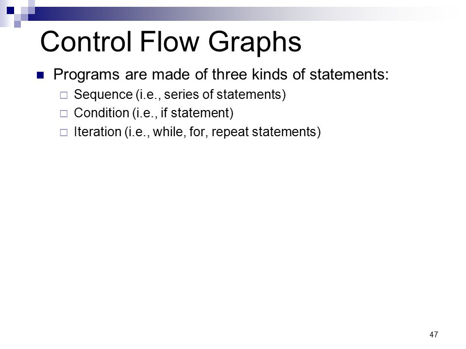 Control Flow Graphs Programs are made of three kinds of statements:
