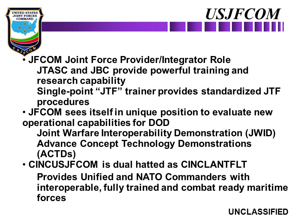 USJFCOM JFCOM Joint Force Provider/Integrator Role
