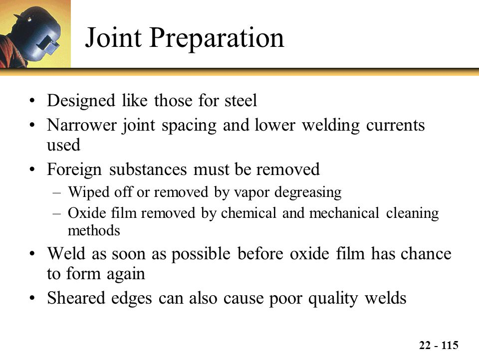 Joint Preparation Designed like those for steel