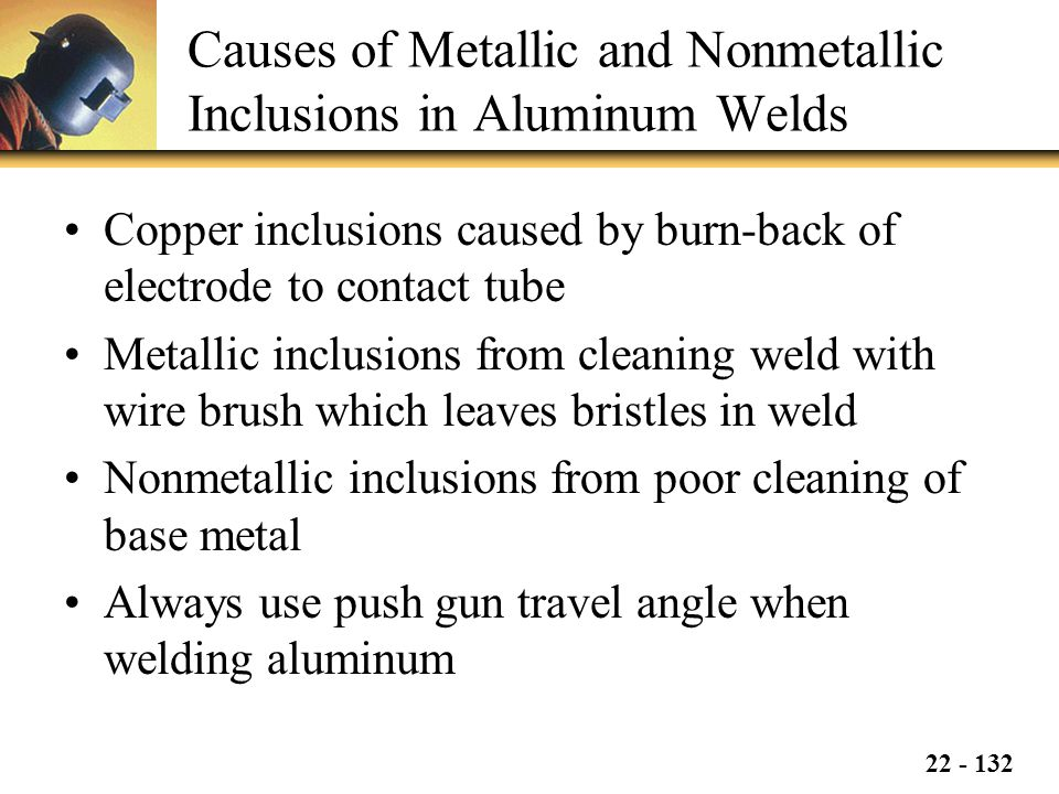 Causes of Metallic and Nonmetallic Inclusions in Aluminum Welds