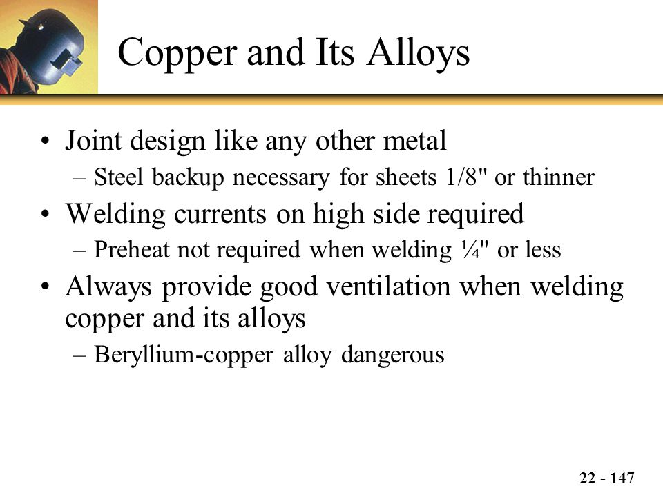 Copper and Its Alloys Joint design like any other metal