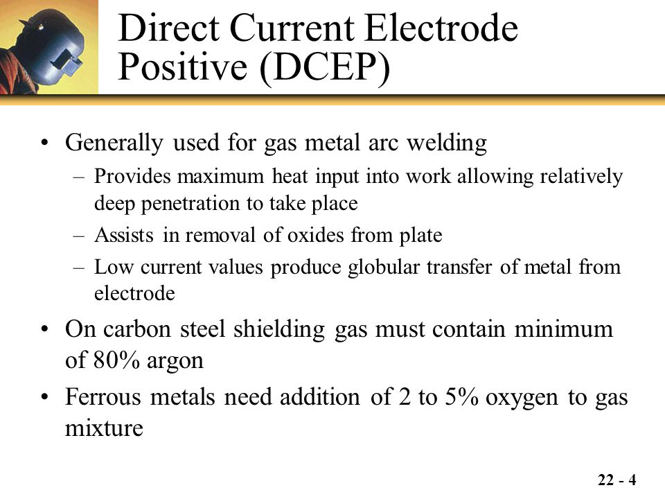 Direct Current Electrode Positive (DCEP)