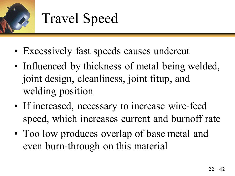 Travel Speed Excessively fast speeds causes undercut