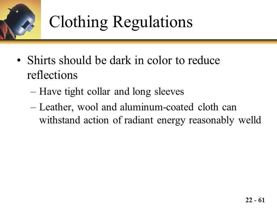 Clothing Regulations Shirts should be dark in color to reduce reflections. Have tight collar and long sleeves.
