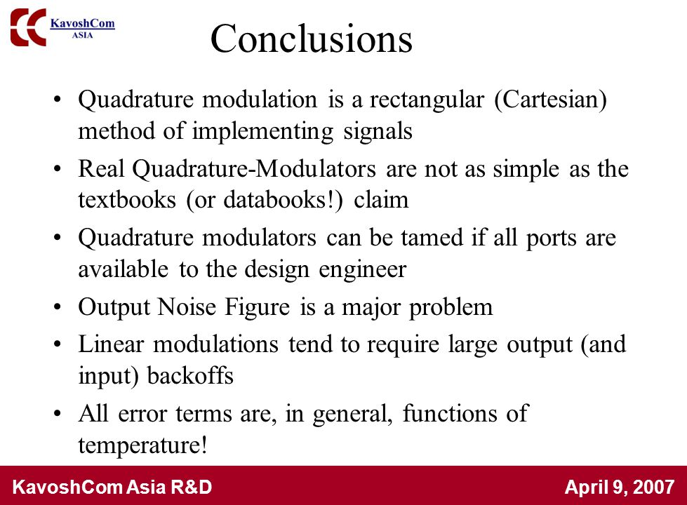 Conclusions Quadrature modulation is a rectangular (Cartesian) method of implementing signals.