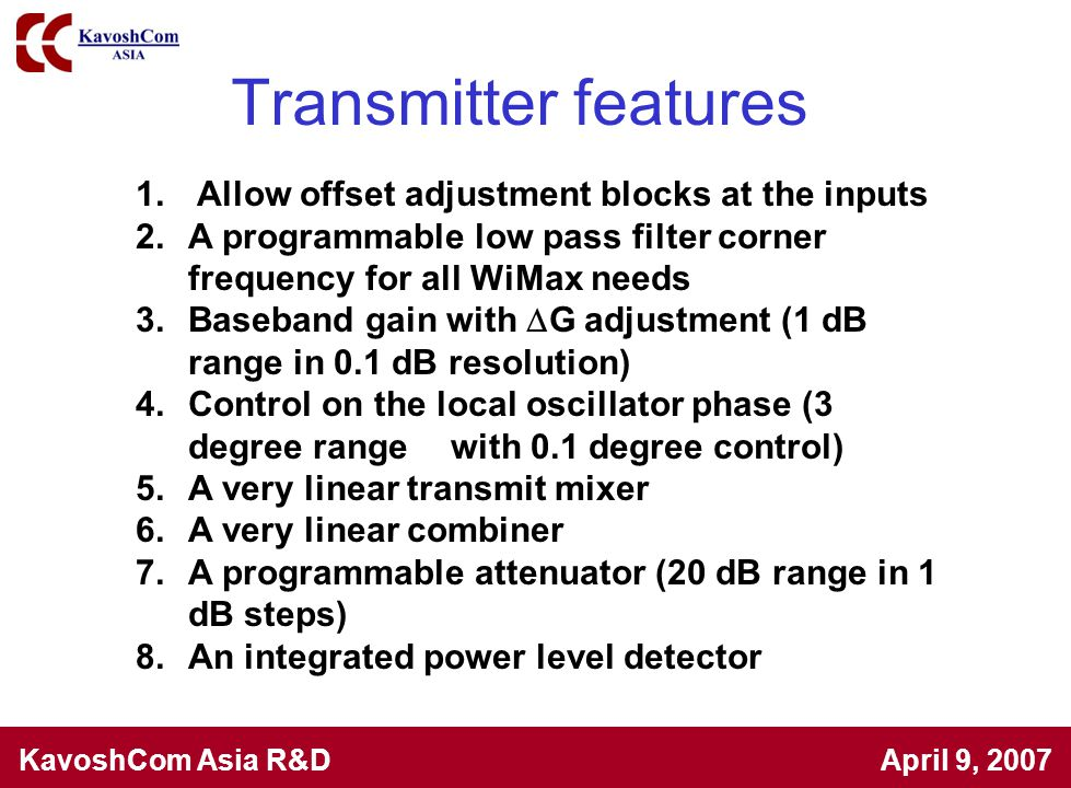 Transmitter features Allow offset adjustment blocks at the inputs