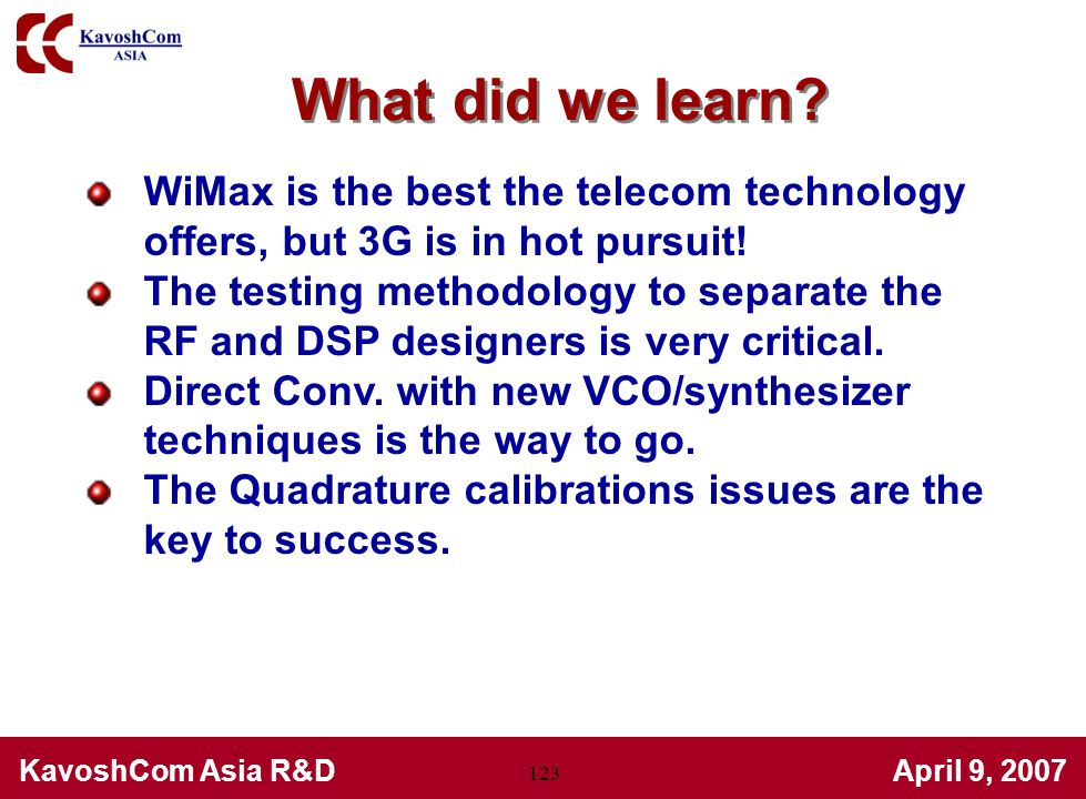 What did we learn WiMax is the best the telecom technology offers, but 3G is in hot pursuit!
