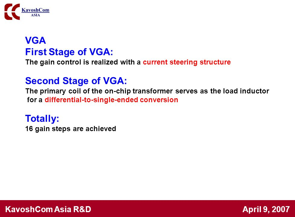 VGA First Stage of VGA: Second Stage of VGA: Totally: