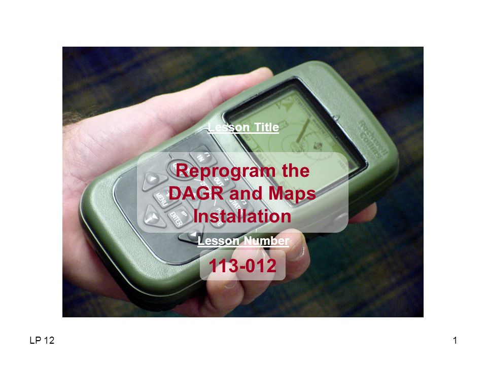 Reprogram the DAGR and Maps Installation