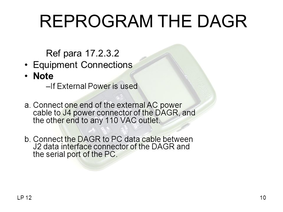 REPROGRAM THE DAGR Ref para 17.2.3.2 Equipment Connections Note