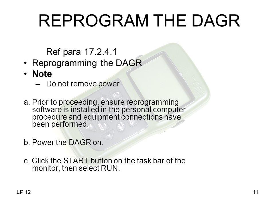 REPROGRAM THE DAGR Ref para 17.2.4.1 Reprogramming the DAGR Note