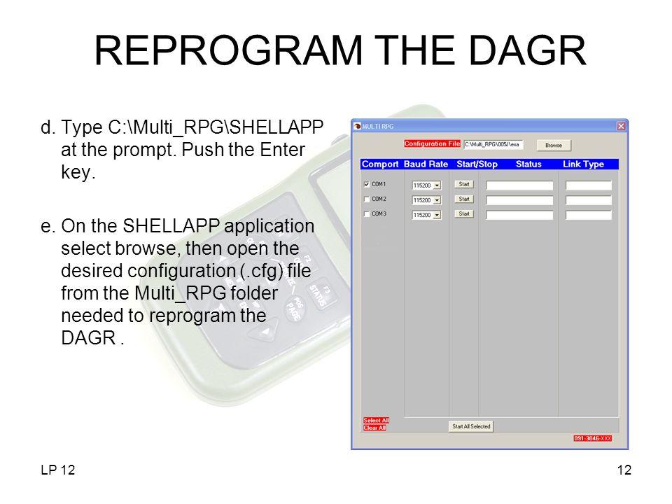 REPROGRAM THE DAGR d. Type C:\Multi_RPG\SHELLAPP at the prompt. Push the Enter key.