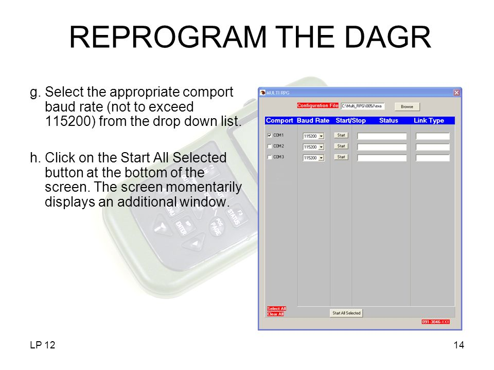 REPROGRAM THE DAGR g. Select the appropriate comport baud rate (not to exceed 115200) from the drop down list.