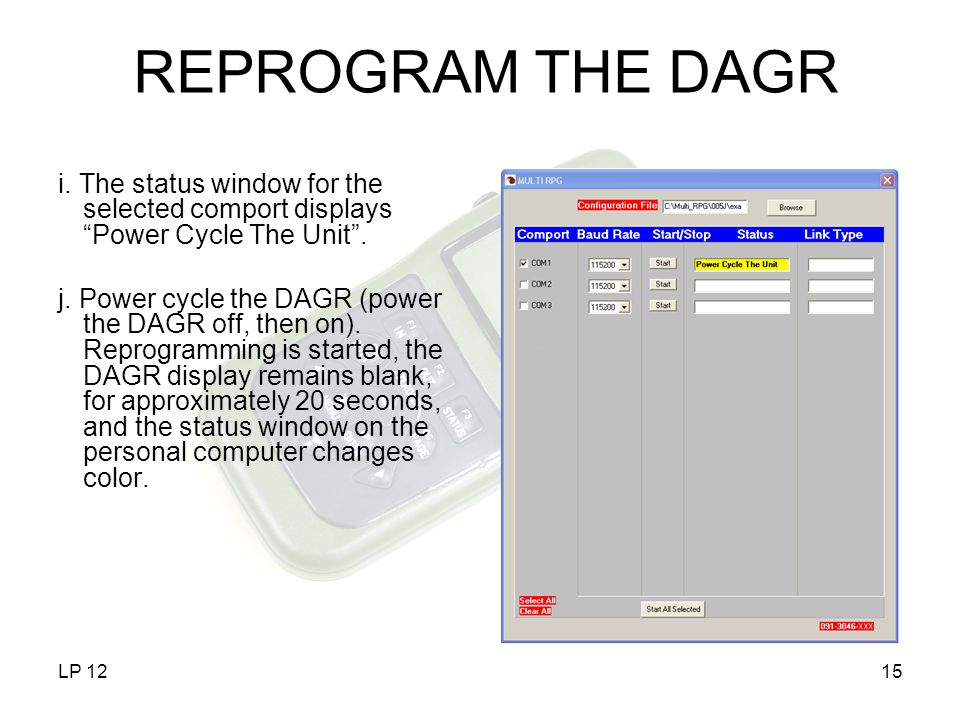 REPROGRAM THE DAGR i. The status window for the selected comport displays Power Cycle The Unit .