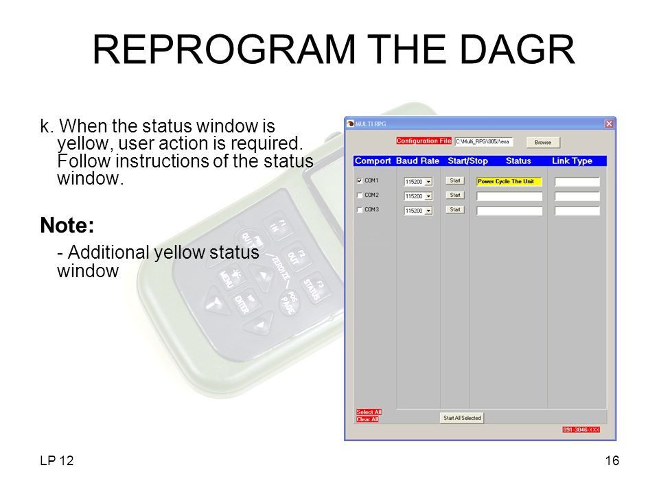 REPROGRAM THE DAGR Note: - Additional yellow status window