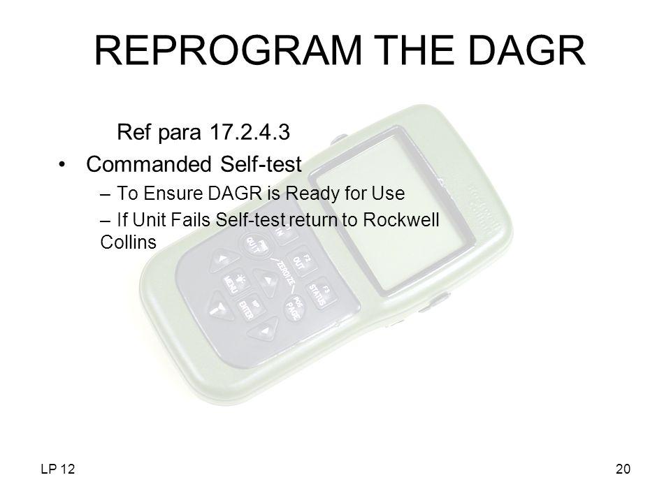 REPROGRAM THE DAGR Ref para 17.2.4.3 Commanded Self-test