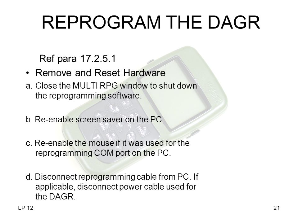 REPROGRAM THE DAGR Ref para 17.2.5.1 Remove and Reset Hardware
