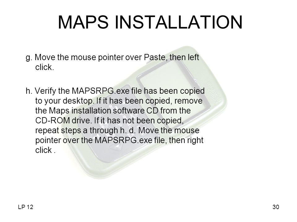 MAPS INSTALLATION g. Move the mouse pointer over Paste, then left click.