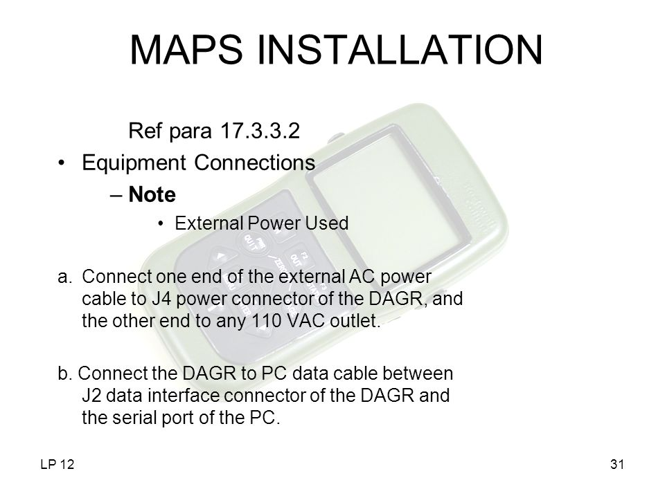 MAPS INSTALLATION Ref para 17.3.3.2 Equipment Connections Note