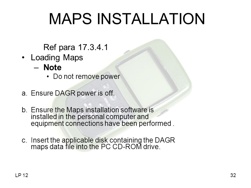MAPS INSTALLATION Ref para 17.3.4.1 Loading Maps Note