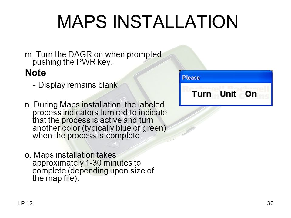 MAPS INSTALLATION Note - Display remains blank