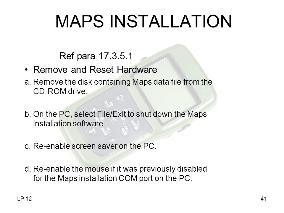 MAPS INSTALLATION Ref para 17.3.5.1 Remove and Reset Hardware