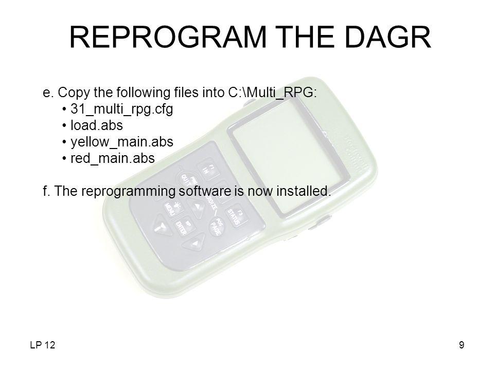 REPROGRAM THE DAGR e. Copy the following files into C:\Multi_RPG: