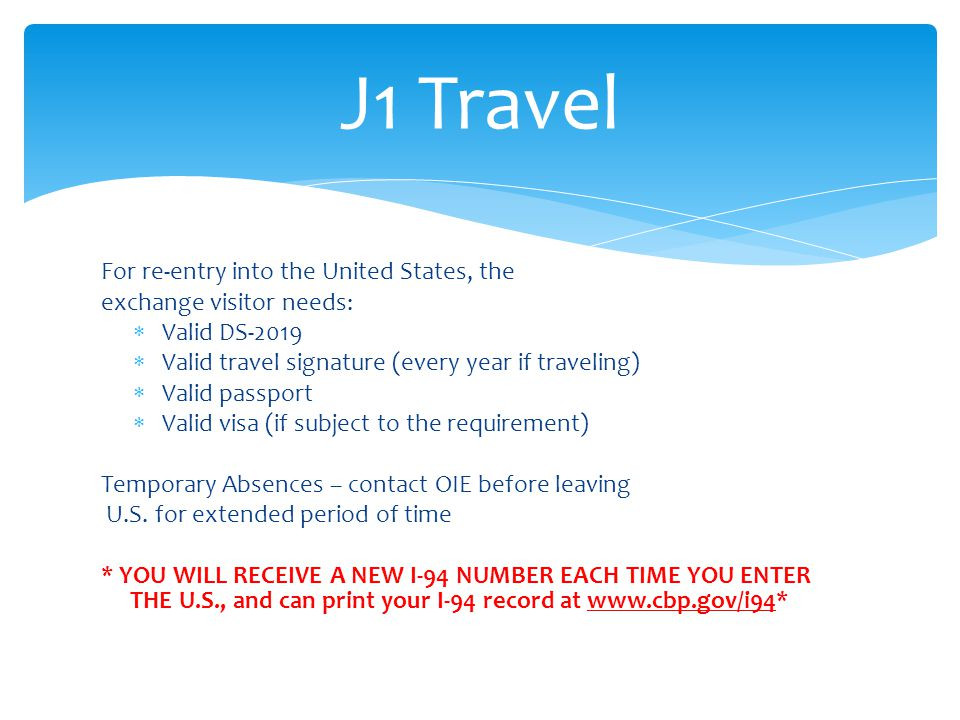 J1 Travel For re-entry into the United States, the