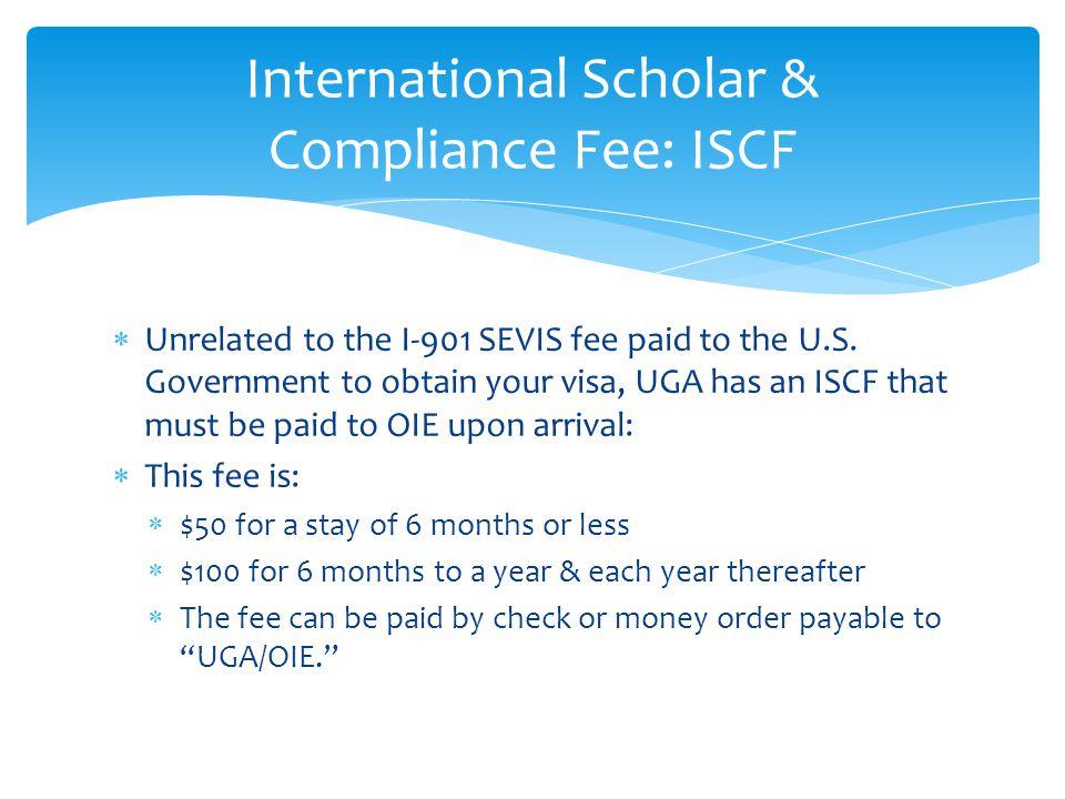 International Scholar & Compliance Fee: ISCF